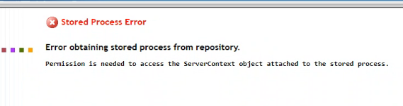 Permission is needed to access the ServerContext object attached to the stored process.